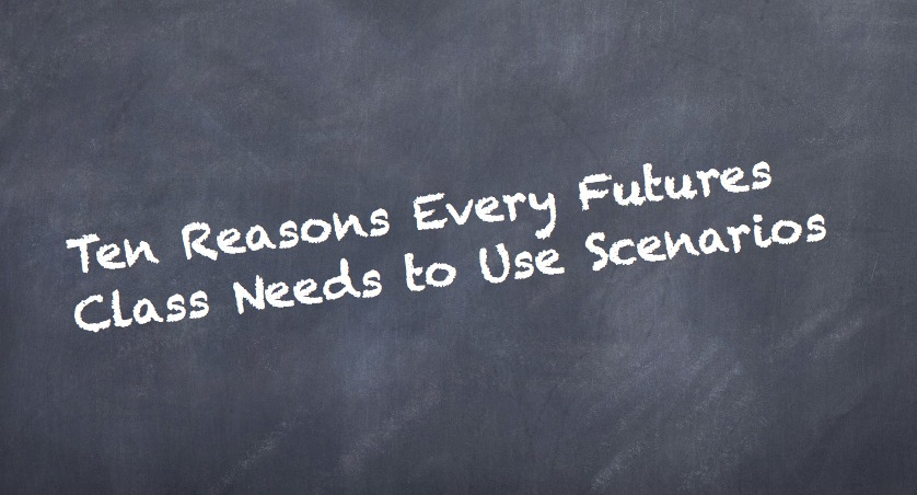 Ten Reasons Futures Classes Need Scenarios.001